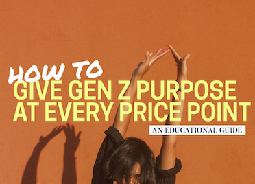 How to Give Gen Z Purpose at Every Price Point