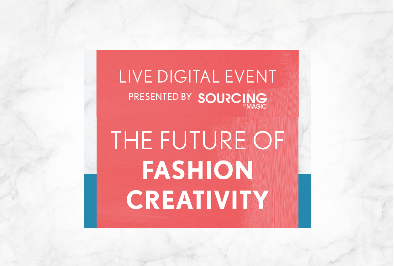 SOURCING AT MAGIC |DIGITAL EVENT 2020 | The Future of Fashion Creativity